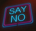 Say no concept illustration depicting an illuminated neon sign with a Royalty Free Stock Photo