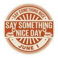 Say Something Nice Day Royalty Free Stock Photo