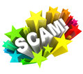 Scam d word swindle con game to cheat you out of money the surrounded by a starburst and fireworks represent the surprise a deceit Stock Images