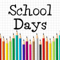 School Days Pencils Represents Tutoring Toddlers And Stationery Royalty Free Stock Photo