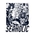 Seaholic. Vector hand drawn placard with inscription and illustration of diver, mermaid,mouth with fish, nautilus shell, cancer.