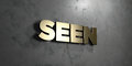 Seen - Gold sign mounted on glossy marble wall - 3D rendered royalty free stock illustration
