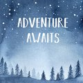 Serene scene with inspirational phrase `Adventure Awaits`, trees and mountain silhouette, glowing starry sky.
