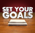 Set Your Goals 3d Words Notepad Pen Royalty Free Stock Photo
