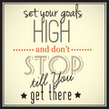 Set your goals high and don t stop till you get there vector inspirational meme in retro looking style Stock Image