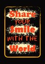 Share Your Smile With The Worl...