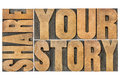 Share your story word abstract isolated text in vintage letterpress wood type Royalty Free Stock Photos