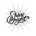 Shine Bright hand written lettering.