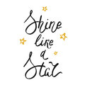 Shine like a star lettering on white background. Vector inspiration and motivation phrase.