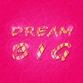 Shiny dream big phrase on pink backdrop swirl abstract pattern letter Stock Photography