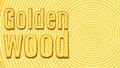 Slice tree the inscription Golden Wood