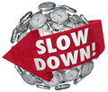 Slow down clocks sphere time passing too quickly fast warning words on a ball or of you to go slower to avoid danger hazards or Stock Photography