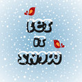 Snowbirds let it snow playful winter theme Royalty Free Stock Photo