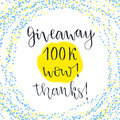 Social media icon. Vector lettering with text Giveaway 100k Wow Thanks. Blog icon Royalty Free Stock Photo