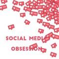 Social media obsession.