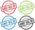 ALMOST SOLD OUT text, on round simple stamp sign. Royalty Free Stock Photo