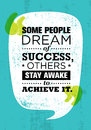 Some People Dream Of Success, Others Stay Awake To Achieve It. Inspiring Creative Motivation Quote. Vector Typography