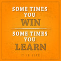 Some Times You Win Some Times You Learn Grunge Poster
