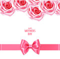 Sping holiday template with pink roses and bow with horizontal ribbon. Happy Mother`s day text. Floral background