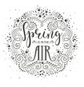 Spring is in the air. Hand drawn lettering design wirh stylized flowers and flourishes.