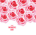 Spring background with pink roses. Holiday template with Happy Women`s day text
