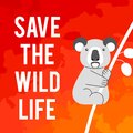 A square vector image with a fire, a text Save the wild life and a koala. Environment protection illustration. Forest and bush Royalty Free Stock Photo