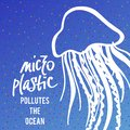 A square vector image with the text Micro plastic pollutes the ocean and the jellyfish. The environment protection vector design