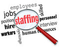 Staffing magnifying glass words human resources hiring employees under a with related terms like jobs position workers and Royalty Free Stock Photo