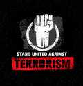Stand United Against Terrorism. Creative Vector Design Element On Grunge Background. Circle Fist Sign.