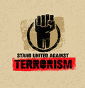 Stand United Against Terrorism. Creative Vector Design Element On Grunge Background. Circle Fist Sign. Royalty Free Stock Photo