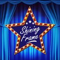 Star Billboard Vector. Shining Light Sign Board. lue Theater Curtain. Realistic Shine Lamp Frame. 3D Electric Glowing