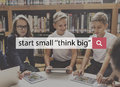 Start Small Think Big Startup Dream Aspirations Concept