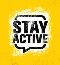 Stay Active. Inspiring Creative Motivation Healthy Life Quote Poster Template. Vector Typography Banner Design Concept Royalty Free Stock Photo