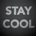 Stay Cool Slogan on Dark Steel Background Royalty Free Stock Photo