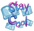 Stay cool wording says with ice cubes background Stock Photography