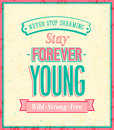 Stay forever young inscription on beautiful backgr Royalty Free Stock Photo