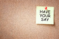 Sticky note with the phrase have your say room for text Stock Photos