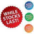 While stocks last Royalty Free Stock Photo