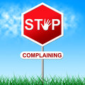 Stop complaining means warning sign and caution Stockfoto