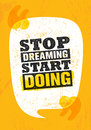 Stop Dreaming Start Doing. Inspiring Creative Motivation Quote Poster Template. Vector Typography Banner Design Concept