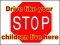 Stop Drive like your children live here 3 vector file driving danger sign print trailer park slow down