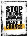 Stop Holding Yourself Back. If You Are Not Happy, Make a Change. Motivation Quote Vector Concept