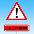 Stop stress represents no stressed and prohibit meaning warning sign forbidden Stock Photos