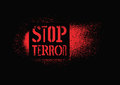 Stop terror. Typographic graffiti protest poster. Vector illustration. Royalty Free Stock Photo