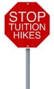 Stop tuition hikes a modified sign on educational cost increases Royalty Free Stock Photography