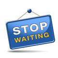 Stop waiting for wait list time action act now dont waste time standing in a row a being impatient Royalty Free Stock Photos
