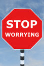 Stop worrying concept render illustration of title on road sign Royalty Free Stock Images