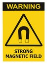 Strong Magnetic Field Warning Sign Isolated Text Label, Hazard Safety Caution Attention Danger Risk Concept, Yellow Black Notice Royalty Free Stock Photo