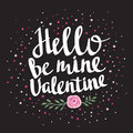 Stylish love poster with dots and rose. Vintage vector lettering Hello be mine valentine.