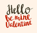 Stylish love poster with Vintage vector lettering Hello be mine valentine.Vector grunge card.
